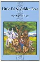 Little Ed & Golden Bear by Eligio Stephen…