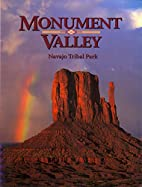 Monument Valley: Navajo Tribal Park by Anne…