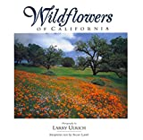 Ulrich, Larry: Wildflowers of California: Indepth Photographic Study of California Native Wildflowers by a Leading Landscape Photographer
