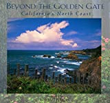 Ulrich, Larry: Beyond the Golden Gate: California's North Coast