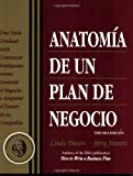 Pinson, Linda: Anatomia De UN Plan De Negocio / Anatomy of a Business Plan: Una Guia Gradual Para Comenzar Inteligentemente, Levantar El Negocio Y Asegurar El Futuro De Su Compania / A Step-By-Step Guide to Building a Business