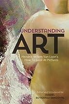 Understanding Art: Hendrik Willem Van…
