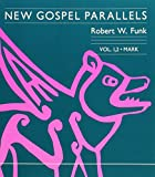Robert W. Funk: New Gospel Parallels, Vol. 1 and 2: Mark (Foundations & Facets) (New Gospel Parallels) (v. 1, v. 2)