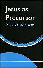 Jesus as Precursor (Eagle Books) by Robert…