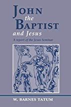 John the Baptist and Jesus: A Report of the…