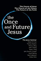 The Once and Future Jesus by John Shelby…