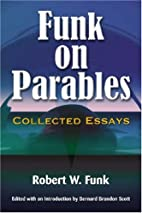 Funk on Parables: Collected Essays by Robert…