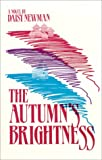 Newman, Daisy: The Autumns Brightness