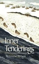 Inner Tenderings by Louise Wilson