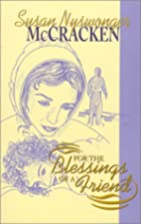 For the Blessings of a Friend by Susan…