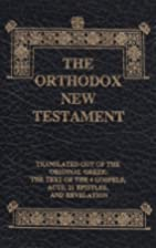 The Orthodox New Testament: Translated Out…