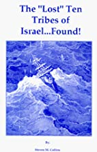 The Lost Ten Tribes of Israel ... Found!…