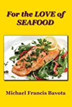 For the Love of Seafood by Michael Francis…