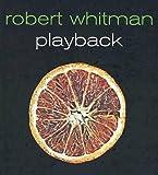 Joselit, David: Robert Whitman: Playback