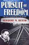 Susanne M. Reyto: Pursuit Of Freedom: A True Story Of The Enduring Power Of Hope & Dreams