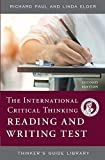 Richard Paul: The International Critical Thinking Reading & Writing Test: How to Assess Close Reading and Substantive Writing