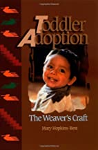 Toddler Adoption: The Weaver's Craft by Mary…