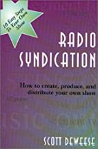 Radio Syndication : How to Create, Produce,…