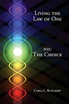 Living the Law of One 101: The Choice by…