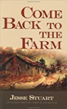 Come Back to the Farm by Jesse Stuart