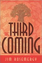 The third coming by Jim Rosemergy