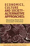 Lutz, Mark: Economics, Culture & Society: Alternative Approaches: Dissenting Views from Economic Orthodoxy
