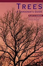 Trees: A gardener's guide (Plants & Gardens)…
