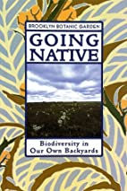 Going Native by Brooklyn Botanic Garden