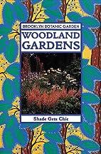 Woodland Gardens by Brooklyn Botanic Garden