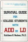 Nadeau, Kathleen G.: Survival Guide for College Students With Add or Ld