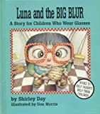 Day, Shirley: Luna and the Big Blur
