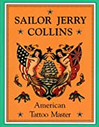 Sailor Jerry Collins: American Tattoo Master…