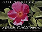 Gail Niebrugge's Alaska Wildflowers by…