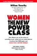 Women The New Power Class by William…