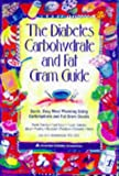 Holzmeister, Lea Ann: The Diabetes Carbohydrate and Fat Gram Guide: Quick, Easy Meal Planning Using Carbohydrate and Fat Gram Counts