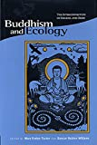Tucker, Mary Evelyn: Buddhism and Ecology: The Interconnection of Dharma and Deeds
