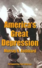 America's Great Depression by Murray…