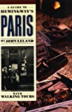 Leland, John: A Guide to Hemingway&#39;s Paris