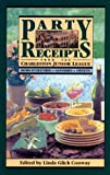 Conway, Linda Glick: Party Recipes from the Charleston Junior League: Hors D'Oeuvres, Savories, Sweets