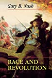 Nash, Gary B.: Race and Revolution