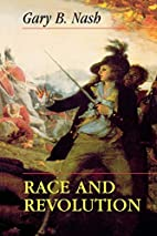 Race and Revolution by Gary B. Nash