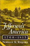 Risjord, Norman K.: Jefferson&#39;s America, 1760-1815