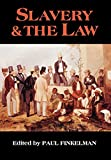 Finkelman, Paul: Slavery &amp; the Law
