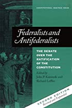 Federalists and Antifederalists: The Debate…
