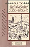 Wechsler, Robert: In a Fog: The Humorists' Guide to England