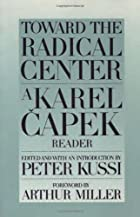 Toward the Radical Center: A Karel Capek…