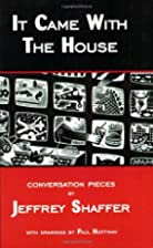 It Came with the House: Conversation Pieces…