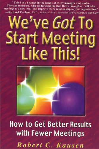 weve-got-to-start-meeting-like-this-how-to-get-better-results-with-fewer-meetings