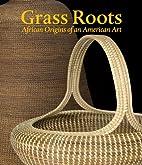 Grass Roots: African Origins of an American…