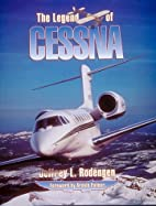 The Legend of Cessna by Jeffrey L. Rodengen
